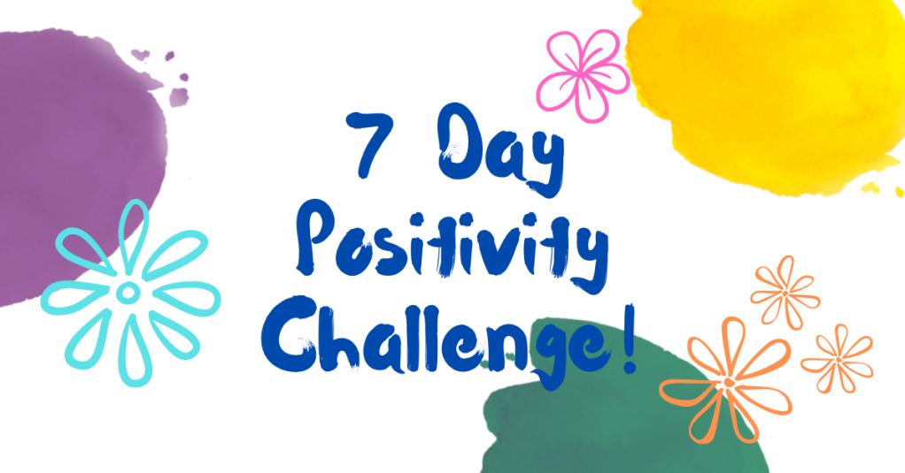 All Natural Spirit, 7 Day Positivity Challenge, Grateful, Gratefulness, Day 7, allnaturalspirit.wordpress.com, mindfulness, typography, flowers, rainbow