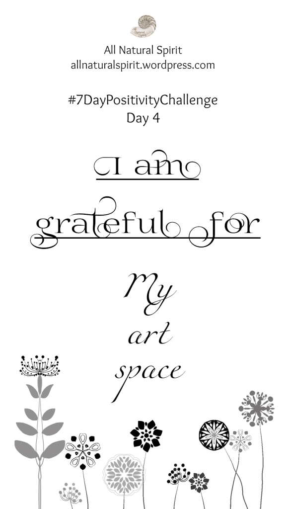 All Natural Spirit, 7 Day Positivity Challenge, Grateful, Gratefulness, Day 4, allnaturalspirit.wordpress.com, mindfulness, typography, flowers, art, freedom